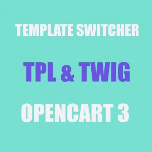 Template switcher - модуль поддежки tpl шаблонов на Opencart 3 [OCMOD]